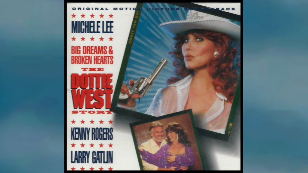 Big Dreams & Broken Hearts: The Dottie West Story Original Soundtrack